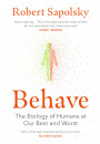 Купити - Behave: The Biology of Humans at Our Best and Worst