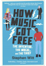 Купити - How Music Got Free: The Inventor, the Music Man, and the Thief