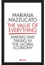 Купити - The Value of Everything. Making and Taking in the Global Economy