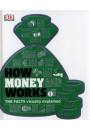 Купить - How Money Works: The Facts Visually Explained
