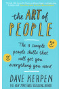 Купить - The Art of People: The 11 Simple People Skills That Will Get You Everything You Want