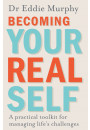 Купить - Becoming Your Real Self. A Practical Toolkit for Managing Life's Challenges