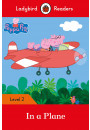 Купити - Peppa Pig. In a Plane – Ladybird Readers Level 2