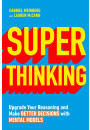 Купити - Super Thinking. Upgrade Your Reasoning and Make Better Decisions with Mental Models