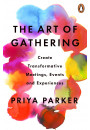 Купить - The Art of Gathering. How We Meet and Why It Matters