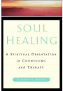 Купить - Soul Healing: A Spiritual Orientation In Counseling And Therapy