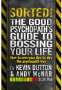 Купить - Sorted! The Good Psychopath's Guide to Bossing Your Life