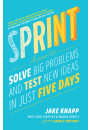 Купить - Sprint: How to Solve Big Problems and Test New Ideas in Just 5 Days
