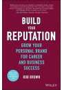 Купити - Build Your Reputation: Grow Your Personal Brand for Career and Business Success