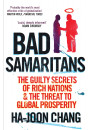 Купити - Bad Samaritans. The Guilty Secrets of Rich Nations and the Threat to Global Prosperity