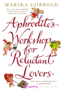 Купить - Aphrodite's Workshop for Reluctant Lovers