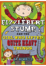 Купити - Fizzlebert Stump and the Girl Who Lifted Quite Heavy Things