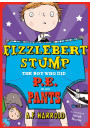 Купити - Fizzlebert Stump: The Boy Who Did P.E. in his Pants
