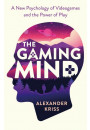Купить - The Gaming Mind. A New Psychology of Videogames and the Power of Play