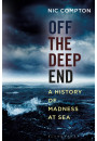 Купить - Off the Deep End. A History of Madness at Sea