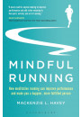 Купити - Mindful Running: How Meditative Running can Improve Performance and Make you a Happier, More Fulfilled Person