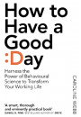 Купити - How To Have A Good Day. The essential toolkit for a productive day at work and beyond