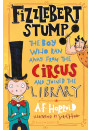 Купити - Fizzlebert Stump: The Boy Who Ran Away From the Circus (and joined the library)