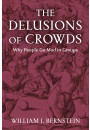 Купить - The Delusions of Crowds. Why People Go Mad in Groups