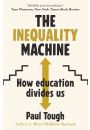 Купить - The Inequality Machine. How universities are creating a more unequal world - and what to do about it