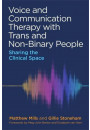 Купить - Voice and Communication Therapy with Trans and Non-Binary People