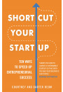 Купити - Shortcut Your Startup: Ten Ways to Speed Up Entrepreneurial Success