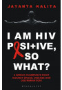 Купити - I am HIV Positive, So What? A World Champion's Fight Against Drugs, Disease and Discrimination