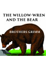 Купить - The Willow-Wren and The Bear. Grimm fairy tales
