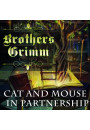 Купить - Cat and Mouse in Partnership: Grimm fairy tales