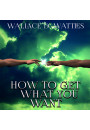 Купить - How To Get What You Want