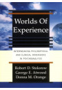 Купить - Worlds Of Experience : Interweaving Philosophical And Clinical Dimensions In Psychoanalysis