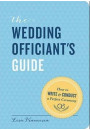 Купить - The Wedding Officiant's Guide: How to Write and Conduct a Perfect Ceremony