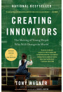 Купити - Creating Innovators: The Making of Young People Who Will Change the World