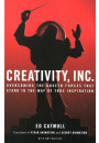 Купить - Creativity, Inc.: Overcoming the Unseen Forces That Stand in the Way of True Inspiration