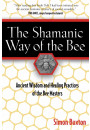 Купити - The Shamanic Way of the Bee