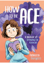 Купить - How to Be Ace. A Memoir of Growing Up Asexual