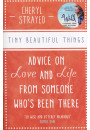 Купить - Tiny Beautiful Things. Advice on Love and Life from Someone Who's Been There