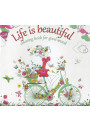 Купити - Life Is Beautiful. Coloring Book for Good Mood. Антистресс раскраска