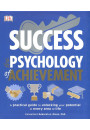 Купити - Success. The Psychology of Achievement. A Practical Guide to Unlocking Your Potential in Every Area of Life
