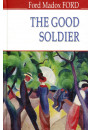 Купить - The Good Soldier. A Tale of Passion