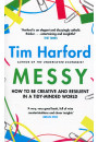 Купить - Messy. How to Be Creative and Resilient in a Tidy-Minded World