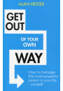 Купить - Get Out Of Your Own Way. How To Manage The Most Powerful Person In Your Life - Yourself