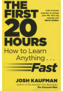 Купити - The First 20 Hours: How to Learn Anything ... Fast