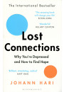 Купити - Lost Connections. Why You're Depressed and How to Find Hope