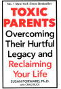 Купити - Toxic Parents. Overcoming Their Hurtful Legacy & Reclaiming Your Life