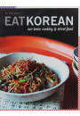 Купити - Eat Korean: Our home cooking and street food