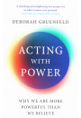 Купить - Acting with Power. Why We Are More Powerful than We Believe