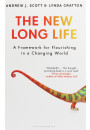 Купити - The New Long Life. A Framework for Flourishing in a Changing World