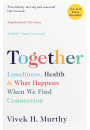 Купить - Together. Loneliness, Health and What Happens When We Find Connection