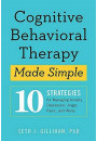 Купить - Cognitive Behavioural Therapy Made Simple. 10 Strategies for Managing Anxiety, Depression, Anger, Panic and Worry